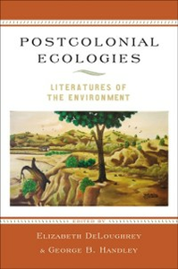 Ebook in inglese Postcolonial Ecologies: Literatures of the Environment -, -