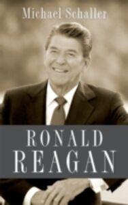 Foto Cover di Ronald Reagan, Ebook inglese di Michael Schaller, edito da Oxford University Press