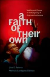 Faith of Their Own: Stability and Change in the Religiosity of America's Adolescents