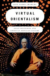 Foto Cover di Virtual Orientalism: Asian Religions and American Popular Culture, Ebook inglese di Jane Iwamura, edito da Oxford University Press