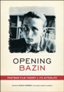 Ebook in inglese Opening Bazin: Postwar Film Theory and Its Afterlife -, -