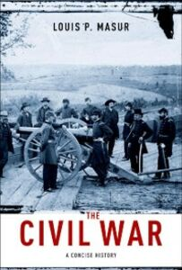 Foto Cover di Civil War: A Concise History, Ebook inglese di Louis P. Masur, edito da Oxford University Press