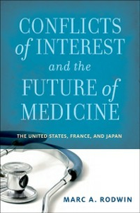 Ebook in inglese Conflicts of Interest and the Future of Medicine: The United States, France, and Japan Rodwin, Marc A.