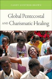 Ebook in inglese Global Pentecostal and Charismatic Healing Brown, Candy Gunther