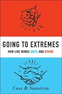 Foto Cover di Going to Extremes: How Like Minds Unite and Divide, Ebook inglese di Cass R. Sunstein, edito da Oxford University Press