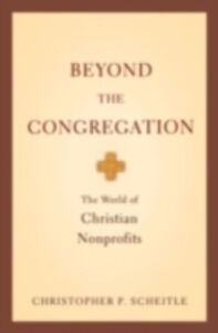Ebook in inglese Beyond the Congregation: The World of Christian Nonprofits Scheitle, Christopher P.