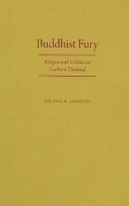 Buddhist Fury: Religion and Violence in Southern Thailand - Michael K. Jerryson - cover