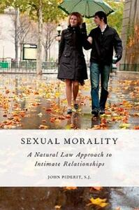 Sexual Morality: A Natural Law Approach to Intimate Relationships - John Piderit - cover