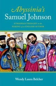 Ebook in inglese Abyssinia's Samuel Johnson: Ethiopian Thought in the Making of an English Author Belcher, Wendy Laura