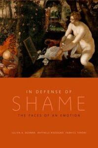 Foto Cover di In Defense of Shame: The Faces of an Emotion, Ebook inglese di AA.VV edito da Oxford University Press