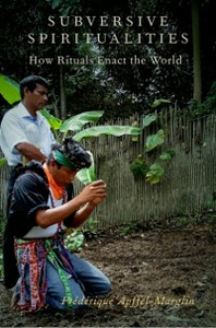 Ebook in inglese Subversive Spiritualities: How Rituals Enact the World Apffel-Marglin, Frederique
