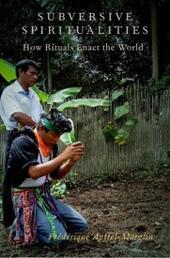 Subversive Spiritualities: How Rituals Enact the World