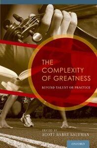 Foto Cover di Complexity of Greatness: Beyond Talent or Practice, Ebook inglese di  edito da Oxford University Press