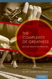 Complexity of Greatness: Beyond Talent or Practice