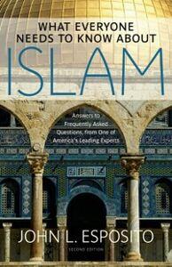 Foto Cover di What Everyone Needs to Know about Islam, Ebook inglese di John L. Esposito, edito da Oxford University Press