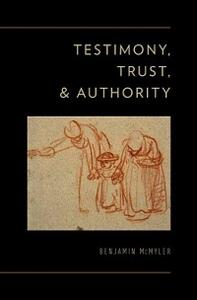 Testimony, Trust, and Authority - Benjamin McMyler - cover