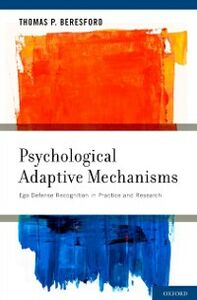 Foto Cover di Psychological Adaptive Mechanisms: Ego Defense Recognition in Practice and Research, Ebook inglese di Thomas P. Beresford, MD, edito da Oxford University Press