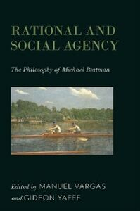 Ebook in inglese Rational and Social Agency: The Philosophy of Michael Bratman -, -