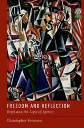 Freedom and Reflection: Hegel and the Logic of Agency