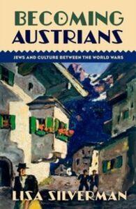 Foto Cover di Becoming Austrians: Jews and Culture between the World Wars, Ebook inglese di Lisa Silverman, edito da Oxford University Press