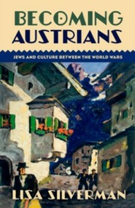 Ebook in inglese Becoming Austrians: Jews and Culture between the World Wars Silverman, Lisa