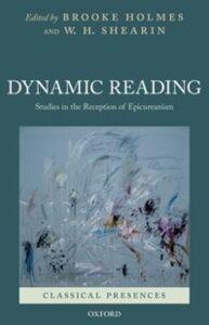 Foto Cover di Dynamic Reading: Studies in the Reception of Epicureanism, Ebook inglese di  edito da Oxford University Press