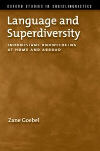 Ebook in inglese Language and Superdiversity: Indonesians Knowledging at Home and Abroad Goebel, Zane