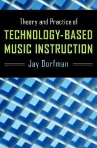Foto Cover di Theory and Practice of Technology-Based Music Instruction, Ebook inglese di Jay Dorfman, edito da Oxford University Press