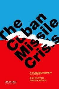 The Cuban Missile Crisis: A Concise History - Don Munton,David A. Welch - cover