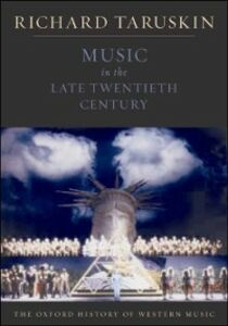 Ebook in inglese Music in the Late Twentieth Century: The Oxford History of Western Music Taruskin, Richard