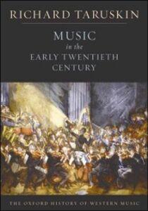 Foto Cover di Music in the Early Twentieth Century: The Oxford History of Western Music, Ebook inglese di Richard Taruskin, edito da Oxford University Press