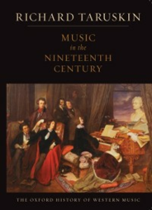 Ebook in inglese Music in the Nineteenth Century: The Oxford History of Western Music Taruskin, Richard