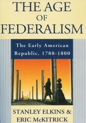 Age of Federalism: The Early American Republic, 1788-1800