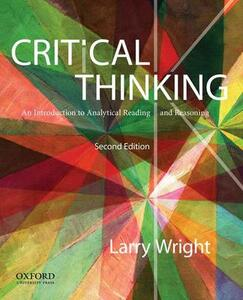 Critical Thinking: An Introduction to Analytical Reading and Reasoning - Larry Wright - cover