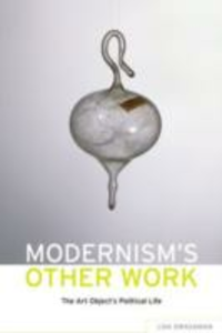 Ebook in inglese Modernism's Other Work: The Art Object's Political Life Siraganian, Lisa