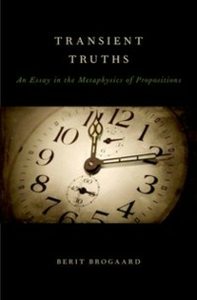 Ebook in inglese Transient Truths: An Essay in the Metaphysics of Propositions Brogaard, Berit