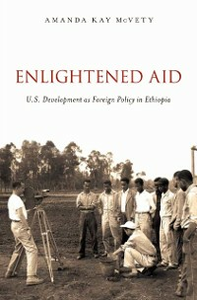 Ebook in inglese Enlightened Aid: U.S. Development as Foreign Policy in Ethiopia McVety, Amanda Kay