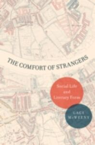 Ebook in inglese Comfort of Strangers: Social Life and Literary Form McWeeny, Gage
