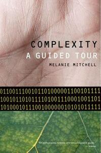 Complexity: A Guided Tour - Melanie Mitchell - cover