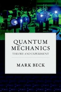 Ebook in inglese Quantum Mechanics: Theory and Experiment Beck, Mark