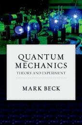 Quantum Mechanics: Theory and Experiment
