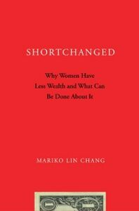 Ebook in inglese Shortchanged: Why Women Have Less Wealth and What Can Be Done About It Chang, Mariko Lin