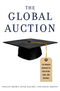 Ebook in inglese Global Auction: The Broken Promises of Education, Jobs, and Incomes Ashton, David , Brown, Phillip , Lauder, Hugh