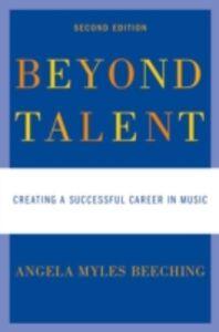 Foto Cover di Beyond Talent: Creating a Successful Career in Music, Ebook inglese di Angela Myles Beeching, edito da Oxford University Press