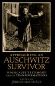 Ebook in inglese Approaching an Auschwitz Survivor: Holocaust Testimony and its Transformations -, -