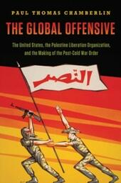 Global Offensive: The United States, the Palestine Liberation Organization, and the Making of the Post-Cold War Order