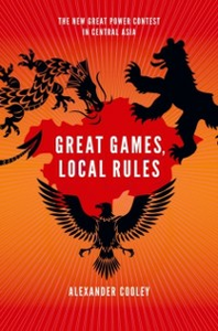 Ebook in inglese Great Games, Local Rules:The New Great Power Contest in Central Asia -, -