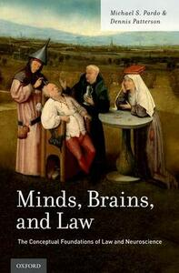 Minds, Brains, and Law: The Conceptual Foundations of Law and Neuroscience - Michael S. Pardo,Dennis Patterson - cover