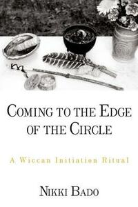 Coming to the Edge of the Circle: A Wiccan Initiation Ritual - Nikki Bado - cover