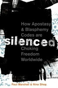 Ebook in inglese Silenced: How Apostasy and Blasphemy Codes are Choking Freedom Worldwide Marshall, Paul , Shea, Nina